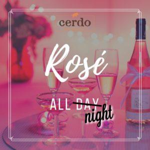 Spring 2020, Rosé ALL Night! @ Cerdo Restaurant